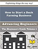 How to Start a Duck Farming Business (Beginners Guide)
