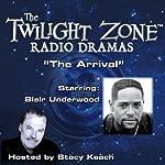 The Arrival: The Twilight Zone Radio Dramas | Rod Serling