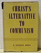 Christ's alternative to communism by E.…