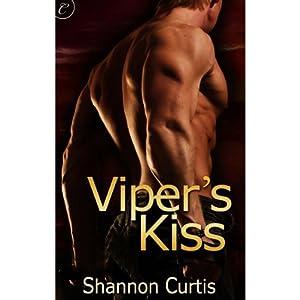 Viper's Kiss | [Shannon Curtis]