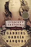Innocent Erendira: and Other Stories (Perennial Classics) (0060751584) by Garcia Marquez, Gabriel