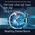 The Boy Who Fell from the Sky: The House Next Door, Volume 1 Audiobook by Jule Owen Narrated by Daniel Burns