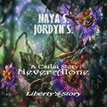 Never Alone: Liberty's Story | Naya S.,Jordyn S.