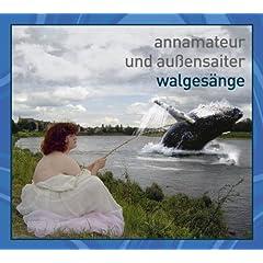 CD Walgesänge Annamateur & Aussensaiter (Künstler)