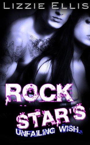 Rock Star's Unfailing Wish by Lizzie Ellis