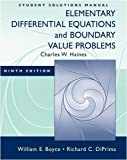 Student Solutions Manual to accompany Boyce Elementary Differential Equations 9e and Elementary Differential Equations w/ Boundary Value Problems 8e (0470383356) by Boyce, William E.
