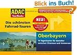 ADAC TourBooks Oberbayern: Die sch�ns...