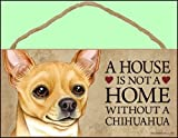 """1 X A house is not a home without Chihuahua (Tan) - 5"""" x 10"""" Door Sign"""