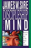 Discipleship of the Mind (0851107753) by James W Sire