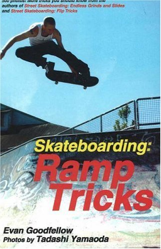 Skateboarding: Ramp Tricks, Evan Goodfellow