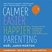 Calmer, Easier, Happier Parenting | [Nol Janis-Norton]