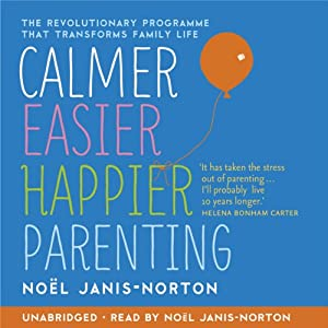Calmer, Easier, Happier Parenting | [Noël Janis-Norton]