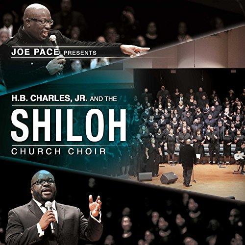 Joe Pace Presents: H.B. Charles Jr. & Shiloh Churc