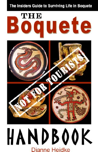 The Boquete ( Not For Tourists!) Handbook - The Insider's Guide to Surviving Life in Boquete.