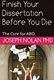 img - for Finish your Dissertation Before You Die: The Cure for ABD (Smart Doctor) (Volume 3) book / textbook / text book