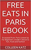 img - for Free Eats In Paris EBook: Excerpted from: Paris Linked Up For Beginners: Insider's Ebook to Fun, Food and Fashion book / textbook / text book