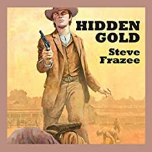 Hidden Gold (       UNABRIDGED) by Steve Frazee Narrated by Jeff Harding