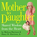 Mother to Daughter: Shared Wisdom Fro...