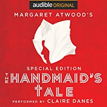 The Handmaid's Tale: Special Edition | Livre audio Auteur(s) : Margaret Atwood, Valerie Martin - essay Narrateur(s) : Margaret Atwood, Claire Danes,  full cast