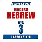 Pimsleur Hebrew Level 3 Lessons 1-5: Learn to Speak and Understand Hebrew with Pimsleur Language Programs |  Pimsleur