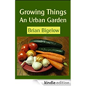 Growing Things-An Urban Garden