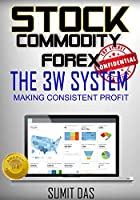 STOCK: STOCK COMMODITY AND FOREX LEARN THE CORE OF PRICE ACTION TRADING FOR CONSISTENT RESULT AND PROFIT WITH 3W SYSTEM ! (stock and commodity trading for living Book 1) (English Edition)