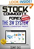 STOCK, COMMODITY AND FOREX LEARN THE CORE OF PRICE ACTION TRADING.: FOR CONSISTENT RESULT AND PROFIT WITH 3W SYSTEM ! (stock and commodity trading for living Book 1)