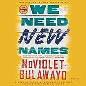 We Need New Names: A Novel | [NoViolet Bulawayo]