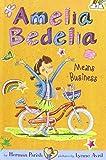 Amelia Bedelia Means Business (Amelia Bedelia Chapter Books)