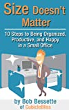 img - for Size Doesn't Matter - 10 Steps to Being Organized, Productive, and Happy in a Small Office book / textbook / text book