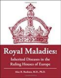img - for Royal Maladies: Inherited Diseases in the Ruling Houses of Europe book / textbook / text book