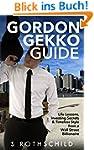 Gordon Gekko Guide: Life Lessons, Inv...