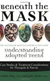 img - for Beneath the Mask: Understanding Adopted Teens by Debbie Riley (2005) Paperback book / textbook / text book