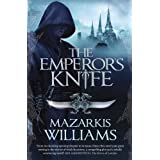 The Emperor's Knife (Tower and Knife Trilogy)by Mazarkis Williams