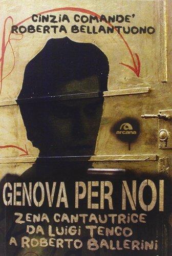 Genova per noi. Zena cantautrice da Luigi Tenco a Roberto Ballerini