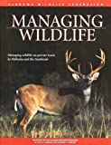 Managing Wildlife: On Private Lands in Alabama and the Southeast