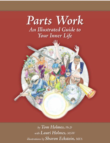 Parts Work: An Illustrated Guide to Your Inner Life by Tom Holmes (2011-08-22)