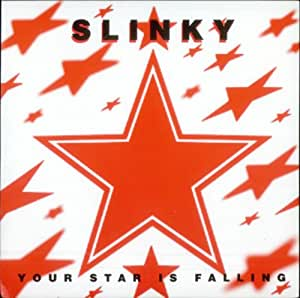 Slinky - Your Star Is Falling