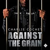 Against the Grain: THIRDS Book 5 | Charlie Cochet