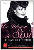 echange, troc Elisabeth Reynaud - Le Roman de Sissi