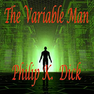 The Variable Man | [Philip K. Dick]