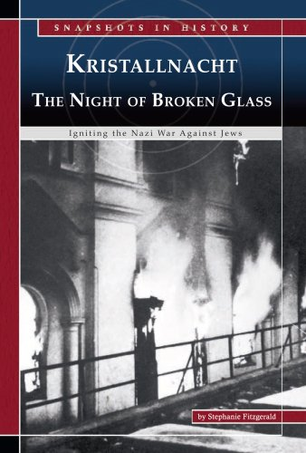 Kristallnacht, The Night of Broken Glass: Igniting the Nazi War Against Jews (Snapshots in History)