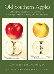 Old Southern Apples- A Comprehensive History and Description of Varieties for Collectors, Growers, and Fruit Enthusiasts, 2nd Edition