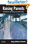 Raising Parents: Attachment, Parentin...