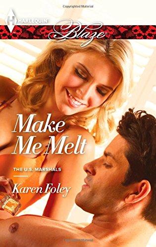 Image of Make Me Melt (Harlequin Blaze\The U.S. Marshals)