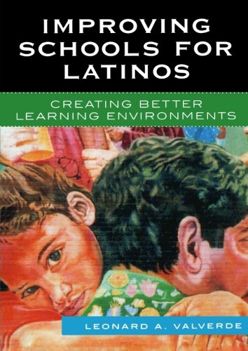 Improving Schools for Latinos: Creating Better Learning...