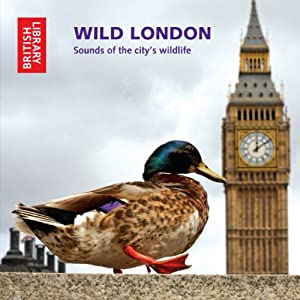 Wild London: Sounds of the City's Wildlife | [Cheryl Tipp]