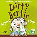 Dirty Bertie: Germs! & Loo! Audiobook by David Roberts, Alan MacDonald Narrated by Evelyn McLean