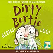 Dirty Bertie: Germs! & Loo! | David Roberts, Alan MacDonald