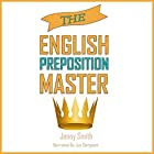 The English Preposition Master Hörbuch von Jenny Smith Gesprochen von: Jus Sargeant